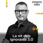 La nit dels ignorants 3.0, de 00 a 01 h - 16/09/2020