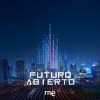 Futuro abierto - Biobots y el futuro que viene - 27/09/20