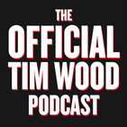 The Official Tim Wood Podcast - Episode 6: News (& the Click Bait saviour)