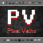 Pixel Velho 36 - É FAMOSO mas EU NÃO GOSTO!