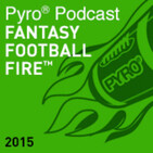 Talking Training Camps - Fantasy Football Fire - Pyro Podcast - Show 236