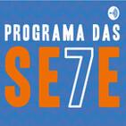 Programa das 7 - maior filme, tema de novelas e dia dos pais - 07.08