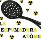 25-La Espumadera Atómica-