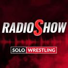 SOLOWRESTLING Radio Show 25