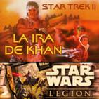LODE 8x33 –Archivo Ligero– Star Trek LA IRA DE KHAN, Star Wars LEGION, Loders: PR17