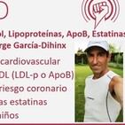 218: Debate sobre Colesterol, Lipoproteínas, ApoB, Estatinas y enf. cardiovascular, con Jorge García-Dihinx