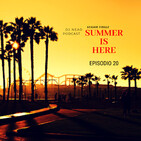 Episodio 20: Summer is Here ☀️🌴