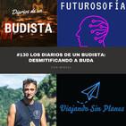 #130 Ep1. Los diarios de un budista: Desmitificando a Buda