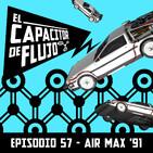 Episodio 57 - AIR MAX '91