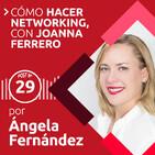 29: Cómo hacer nertworking   Con Joanna Ferrero