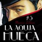 3-La Aguja Hueca-Maurice Leblanc (Alumno de Retórica I)