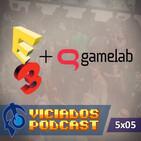 Viciados Podcast 5x05 - Resumen E3 2016 + Gamelab (30-06-2016)