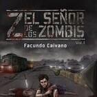 Z el señor de Los Zombies capitulo 2 y cap 3