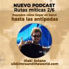 Rutas míticas: Hasta las antípodas en barco, con Iñaki Solano de SikkimRoundTheWorld |31