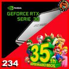 234: RTX Serie 3000, Mario 35o Aniversario y mas!