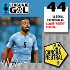 "Ep. #44 CANCHA NEUTRAL: "" Análisis de la Europa League y Álvaro (palito) Pereira sin filtro"
