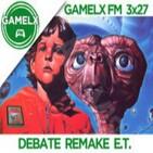 GAMELX FM 3x27 - Debate Remake E.T.