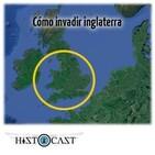 HistoCast 109 - Cómo invadir Inglaterra
