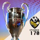 Ep 170: Inicia la Champions, Analisis de los mejores partidos del Martes