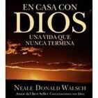 En Casa Con Dios - Parte 1 (Morir es algo que haces por ti) - Neale D. Walsch