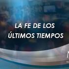 Prédica del pastor Emilio Agüero - La fe de los últimos tiempos