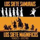 LODE 7x02 programa completo LOS 7 SAMURÁIS, LOS 7 MAGNÍFICOS 1960 y 2016