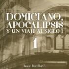 01 Domiciano, Apocalipsis y un viaje al fin del siglo I Pte 1 (Separación del judaísmo) - Isaac Bonilla C.