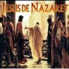 Jesús de Nazaret- Especial Semana Santa
