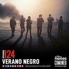 Ep 124: Verano Negro