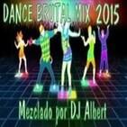 DANCE BRUTAL MIX 2015 Mezclado por DJ Albert