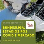Cabine Desportiva 2: Bundesliga, Estádios Portugueses Pós Covid E Mercado de transferências