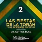 Las Fiestas de la Toráh y sus diferentes aspectos Pte 2 - Dr. S. Ketriel Blad