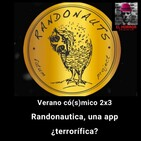 Verano có(s)mico 2x3. Randonautica, ¿una app terrorífica?
