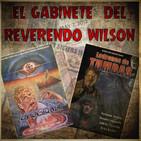 El Gabinete del Reverendo Wilson – Dimensiones ocultas y Ladrones de tumbas