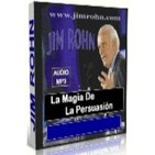 La Magia De La Persuasión - Jim Rohn -