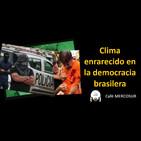 Clima enrarecido en la democracia brasilera