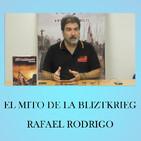 La Segunda Guerra mundial El mito de la Blitzkrieg por Rafael Rodrigo