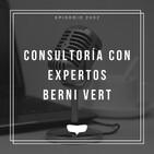 #2x02 Consultoría con expertos: Berni Vert