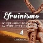 04 Efrainismo, lo que asume, lo que dice y la evidencia en su contra Pte 4 (Preguntas) - Isaac Bonilla