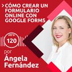 120: Cómo crear un formulario online | Con Google Forms