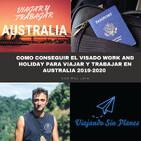 #79 Como conseguir el visado Work and Holiday para viajar y trabajar en australia 2019-2020 (Españoles)