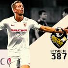 Ep 387: ¿Cuántas veces has hecho historia, Sevilla?