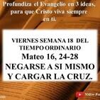 NEGARSE A SI MISMO Y CARGAR LA CRUZ Mateo 16, 24-28