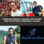 #123 Trabajos físicos u online, que pasara con tu futuro al empezar a viajar con Borja osaba y Iñigo de @comotraviajar