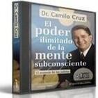 [01/02]El Poder Ilimitado de la Mente Subconsciente: El Mensaje de los Sabios - Camilo Cruz