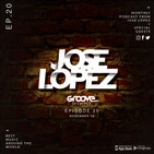 Groove Sessions #Ep 20 Mixed by Jose Lopez Dj