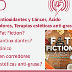232: Documental Fat Fiction, Antioxidantes y Cáncer, Ácido Araquidónico, Fuerza en Corredores, Terapias anti-grasa