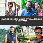 #122 ¿Cuando se podrá viajar a Tailandia, Bali y Vietnam? con @albertoguanchef @_moonpackers_ @mika_123almundo