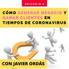Cómo ganar clientes y generar negocio en tiempos del COVID-19 (Coronavirus)