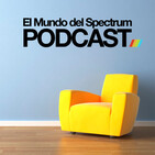 El Mundo del Spectrum Podcast - Ep.08